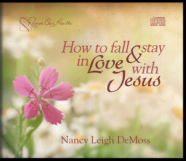 How to Fall and Stay in Love with Jesus (CD set))