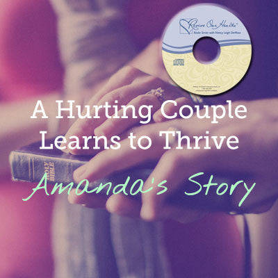 A Hurting Couple Learns to Thrive—Amanda's Story (CD)