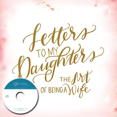 Letters to My Daughters with Barbara Rainey (CDs)