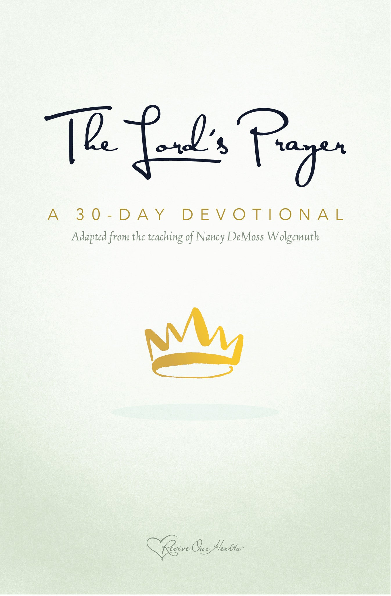 The Lord's Prayer: A 30 Day Devotional (Booklet)