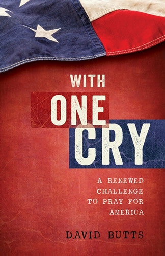 With One Cry: A Renewed Challenge to Pray for America