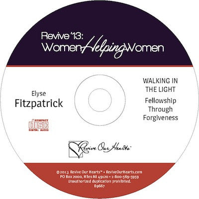 Revive 13: Walking in the Light: Fellowship Through Forgiveness by Elyse Fitzpatrick (CD)