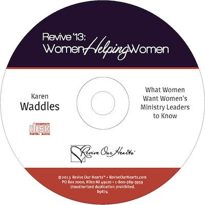 Revive 13: What Women Want Women's Ministry Leaders to Know by Karen Waddles (CD)