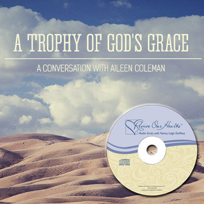 A Trophy of God's Grace: A Conversation with Aileen Coleman