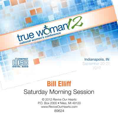 True Woman 12: A Call to Revival by Bill Elliff (CD)