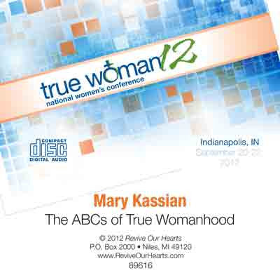 True Woman 12: The ABCs of True Womanhood by Mary Kassian (CD)