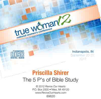 True Woman 12: The 5 P's of Bible Study by Priscilla Shirer (CD)