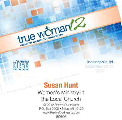 True Woman 12: Women's Ministry in the Local Church by Susan Hunt (CD)