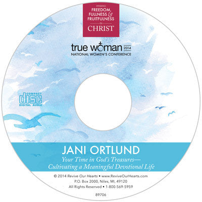 True Woman 14: Your Time in God's Treasures—Cultivating a Meaningful Devotional Life by Jani Ortlund (CD)