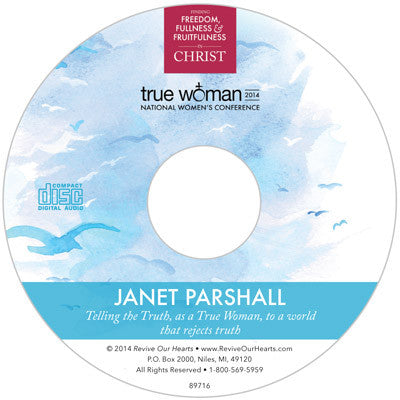 True Woman 14: Telling the Truth as a True Woman to a World That Rejects Truth by Janet Parshall (CD)