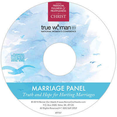 True Woman 14: Marriage Panel: Truth and Hope for Hurting Marriages (CD)