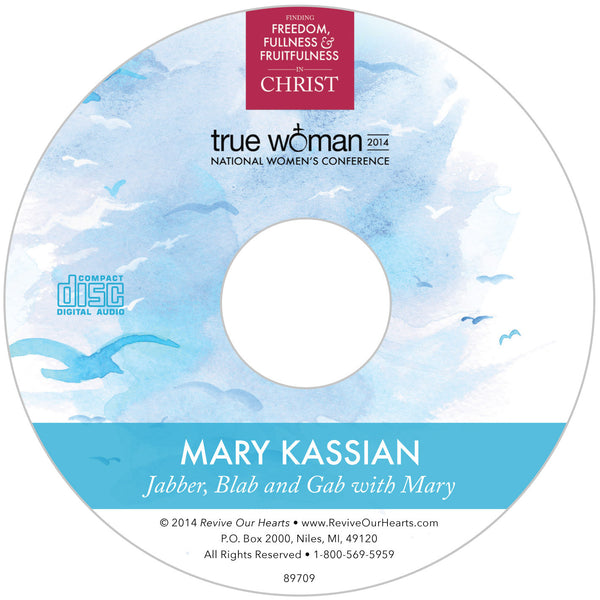 True Woman 14: Jabber, Blab, and Gab with Mary by Mary Kassian (CD)