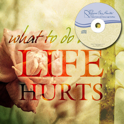 What to Do When Life Hurts (CDs)