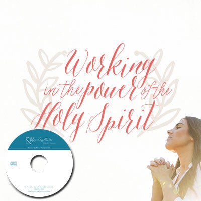 Working in the Power of the Holy Spirit (CDs)