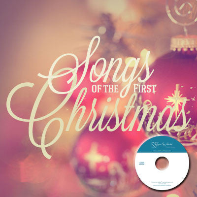 Songs of the First Christmas (CD)