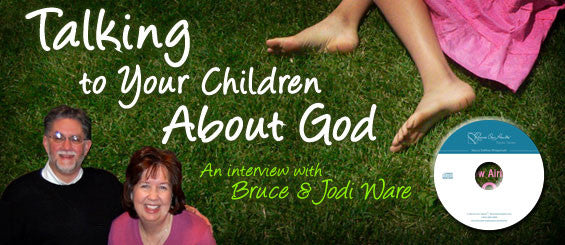 Talking to Your Children About God with Bruce Ware (CD)