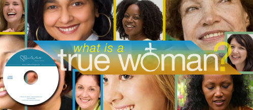 What Is a True Woman? (CDs)