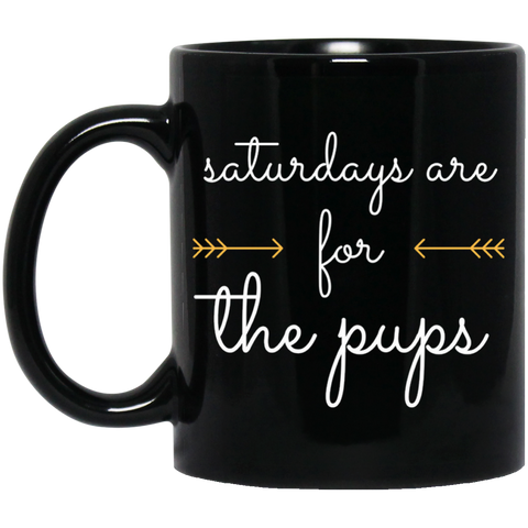 Saturdays Are For the Pups 11 oz. Mug