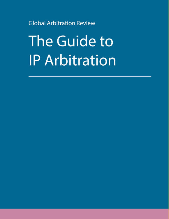 Guide to IP Arbitration - First Edition