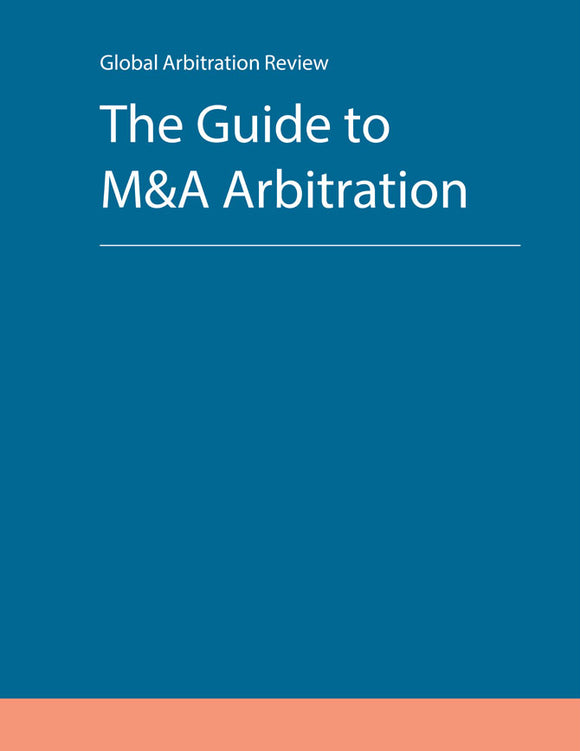 The Guide to M&A Arbitration - 3rd Edition