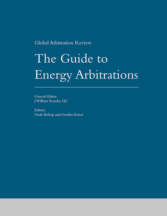 The Guide to Energy Arbitrations, 1st Edition