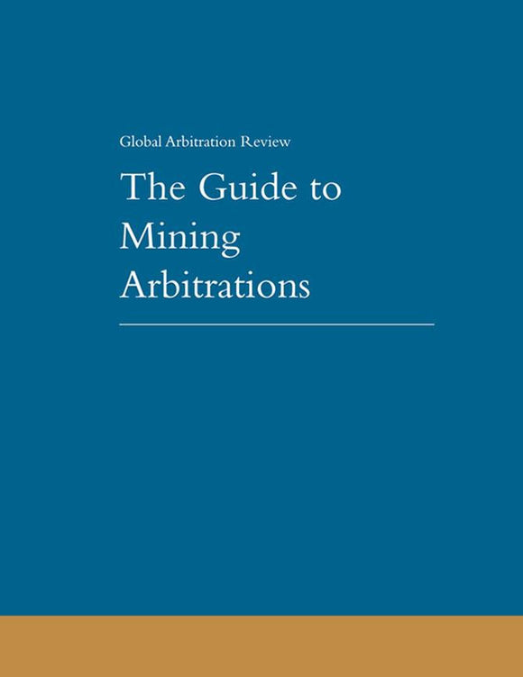 The Guide to Mining Arbitrations, 1st Edition