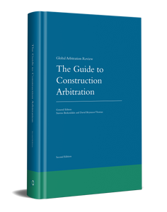 GAR – The Guide to Construction Arbitration 2nd & 3rd Edition QMUL Bundle