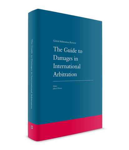 The Guide to Damages in International Arbitration