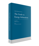 The Guide to Energy Arbitrations, 2nd Edition