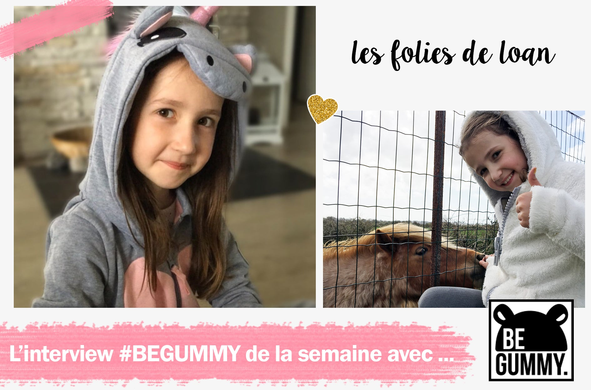 L'interview #BEGUMMY avec... Les folies de Loan