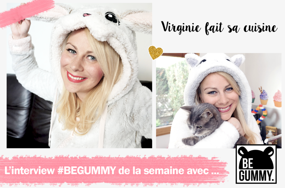 L'interview #BEGUMMY avec... Virginiefaitsacuisine
