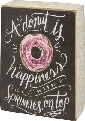 A Donut Is Happiness Sign