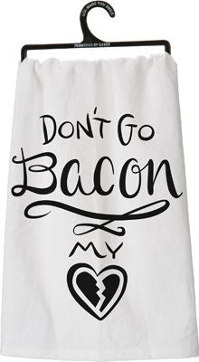 Don't Go Bacon My Heart Dish Towel