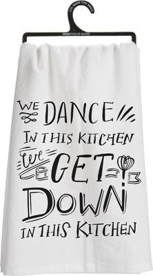 We Dance In This Kitchen Dish Towel