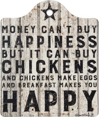 Money Can't Buy Happiness But It Can Buy Chickens Trivet