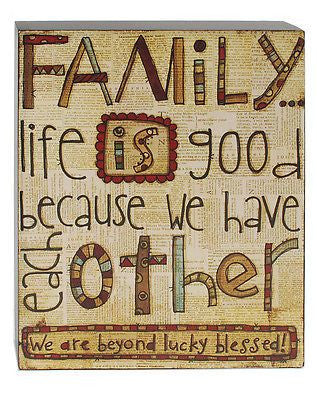 Family Life Is Good Box Sign