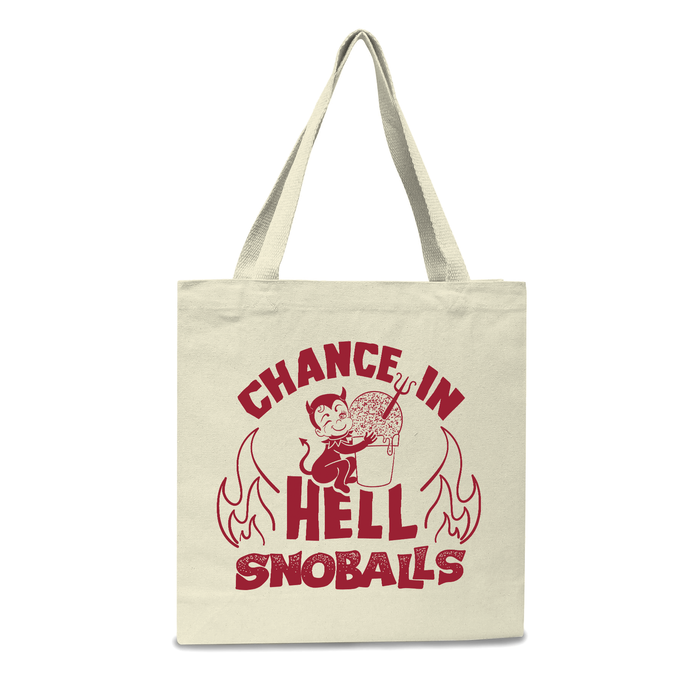 Chance In Hell Snoballs Tote