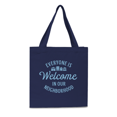 Everyone Is Welcome In Our Neighborhood Tote