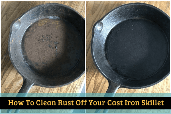 How To Clean Rust Off Your Cast Iron Skillet