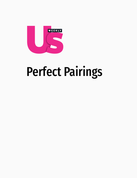 Us Weekly: Perfect Pairings