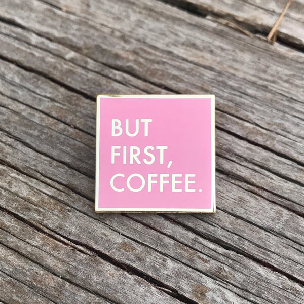 Coffee First in Pink