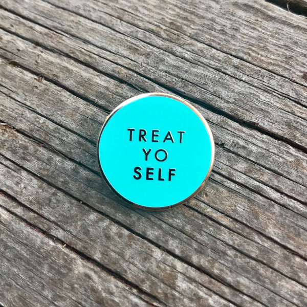 Treat Yo Self in Teal