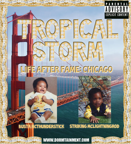 Tropical Storm- Life After Fame: Chicago