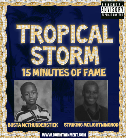 Tropical Storm: 15 Minutes of Fame