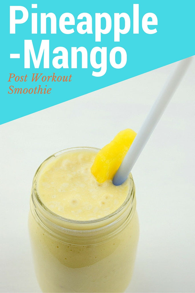 Pineapple Mango Post Workout Smoothie