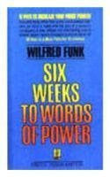 Buy Six Weeks to Words of Power [Paperback] WILFRED FUNK online for USD 15.54 at alldesineeds