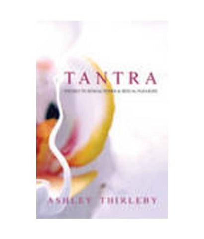 Buy Tantra: The Key to Sexual Powers [Paperback] [Jul 30, 2006] Thirleby, Ashley online for USD 15.54 at alldesineeds