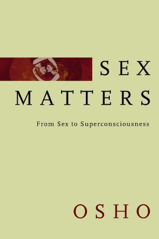 Buy Sex Matters: From Sex to Superconsciousness [Paperback] [Jul 11, 2003] Osho online for USD 18.92 at alldesineeds