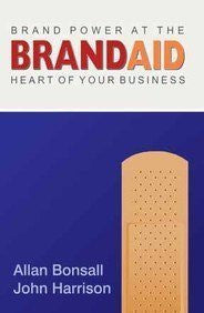 Buy Brand Aid: Brand Power at the Heart of Your Business [Paperback] [Aug 10, online for USD 13.9 at alldesineeds