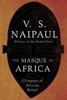 Buy The Masque of Africa: Glimpses of African Belief [Aug 31, 2010] Naipaul, V. S. online for USD 25.38 at alldesineeds